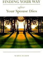 Marta Felber: Finding Your Way After Your Spouse Dies (Paperback); 2000 Edition