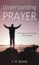 Understanding Prayer: Its Purpose, Its Power, Its Potential (Value Books)