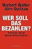 Jörn Quitzau, Norbert Walter: Wer soll das bezahlen?