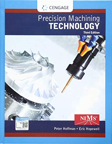Compare Textbook Prices for Precision Machining Technology 3 Edition ISBN 9781337795302 by Hoffman, Peter J.,Hopewell, Eric S.