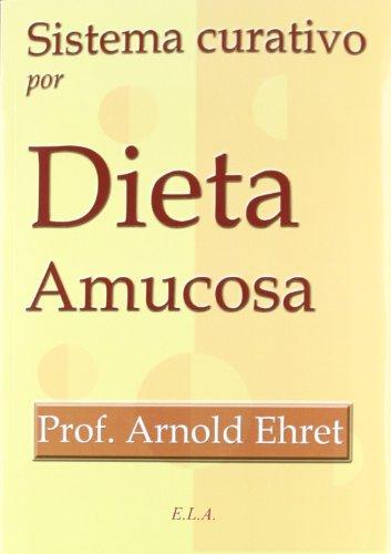 Sistema curativo por dieta amucosa (Nuevos Tiempos (e.L.A.))