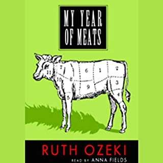 My Year of Meats                   Written by:                                                                                                                                 Ruth Ozeki                               Narrated by:                                                                                                                                 Anna Fields                      Length: 11 hrs and 13 mins     2 ratings     Overall 3.5