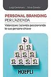 Personal branding per l'azienda. Valorizzare l'azienda posizionando le sue persone chiave