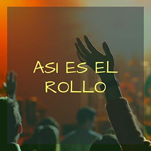 Asi Es El Rollo