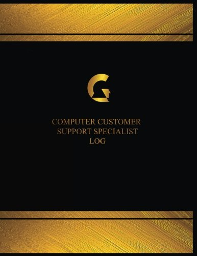 Computer Customer Support Specialist Log (Log Book, Journal - 125 pgs, 8.5 X 11: Computer Customer Support Specialist Logbook (Black cover, X-Large)
