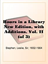 Hours in a Library New Edition, with Additions. Vol. II (of 3)