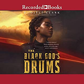 The Black God's Drums                   Written by:                                                                                                                                 P. Djeli Clark                               Narrated by:                                                                                                                                 Channie Waites                      Length: 3 hrs and 4 mins     Not rated yet     Overall 0.0
