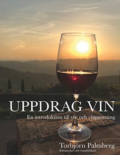 Uppdrag vin: En introduktion till vin och vinprovning (Swedish Edition)