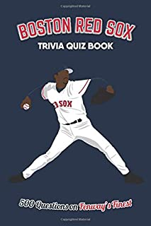 Boston Red Sox Trivia Quiz Book: 500 Questions on Fenway's Finest