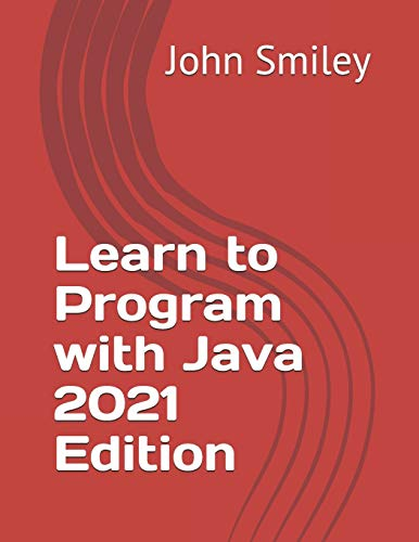 Learn to Program with Java 2021 Edition