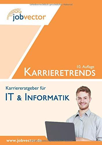 Karrieretrends für IT & Informatik (Auflage 10.1)