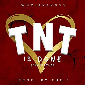 TNT Is Done