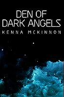 Den Of Dark Angels: Premium Hardcover Edition