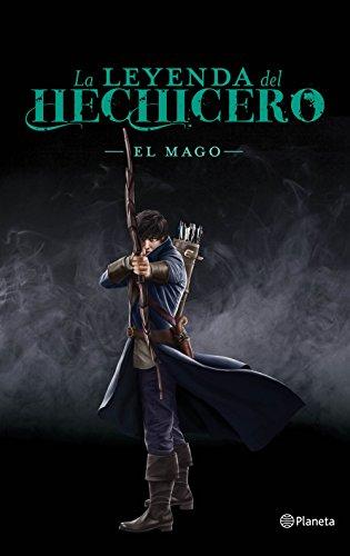 El mago (Serie La leyenda del hechicero 3) (Planeta Internacional)