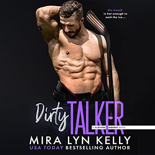Dirty Talker: A Slayers Hockey Novel