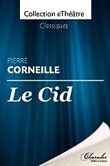 Le Cid - Pierre Corneille (eThéâtre) (French Edition) Kindle Edition