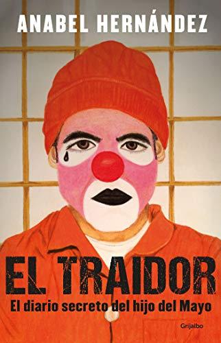 El traidor: El diario secreto del hijo del Mayo eBook: Hernández ...