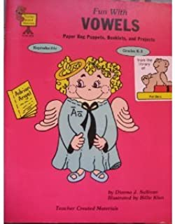 Fun with Vowels: Paper Bag Puppets, Booklets, and Projects (Teacher Created Materials)