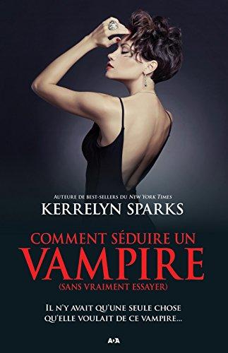 Comment séduire un vampire (sans vraiment essayer) (Histoires de vampires t. 15) PDF Books