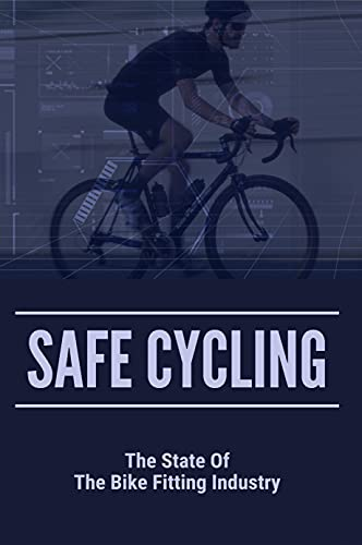 Safe Cycling: The State Of The Bike Fitting Industry: Specialized Bike Fit Guide (English Edition)