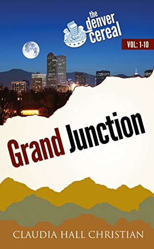 Grand Junction Box Set: Denver Cereal Volume 1-10 (English Edition)