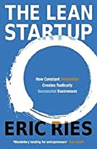 The Lean Startup: How Today's Entrepreneurs Use Continuous Innovation to Create Radically Successful Businesses [By ER]-[Paperback]