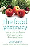 The Food Pharmacy: Dramatic Evidence That Food Is Your Best Medicine