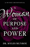 A Woman of Purpose and Power: A 90-day Devotional