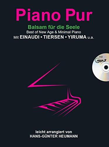 Piano Pur - Balsam für die Seele (Book & CD): Sammelband, CD für Klavier: Best of New Age & Minimal Piano mit Einaudi, Tiersen, Yiruma - leicht arrangiert von Hans-Günter Heumann