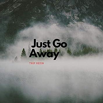 Just Go Away