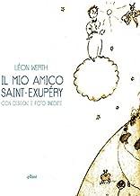 Il mio amico Saint-Exupery (Italian Edition)