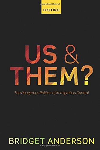Us and Them?: The Dangerous Politics of Immigration Controls (Clarendon Studies in Criminolo)