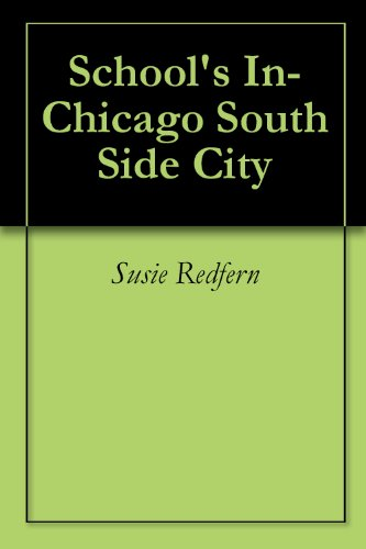 School's In-Chicago South Side City (English Edition)