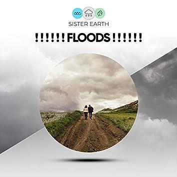 ! ! ! ! ! ! Floods ! ! ! ! ! !