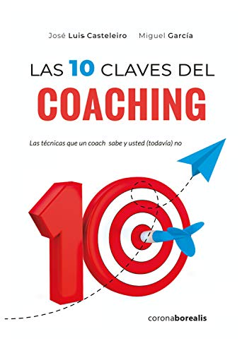 Las diez Claves Del Coaching de José Luis Casteleiro Santos