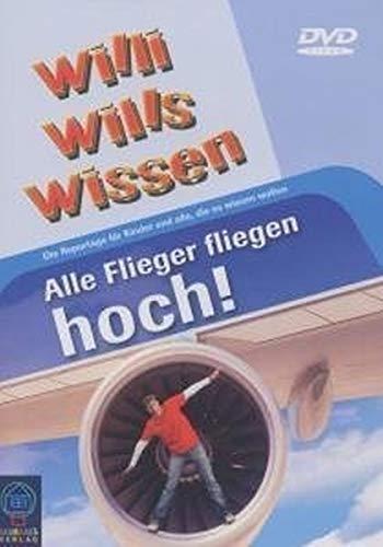 Willi will's wissen: Alle Flieger fliegen hoch!