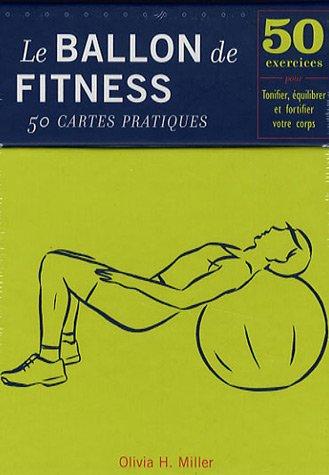 Le ballon de Fitness-50 cartes pratiques: 50 Exercices pour tonifier, équilibrer et fortifier votre...