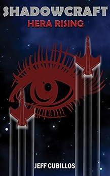 Shadowcraft: Hera Rising by [Jeffrey Cubillos]