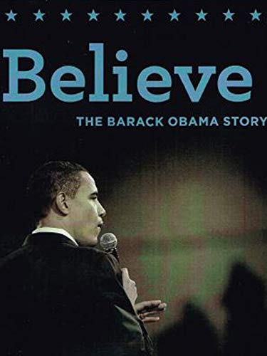 Believe: The Barack Obama Story