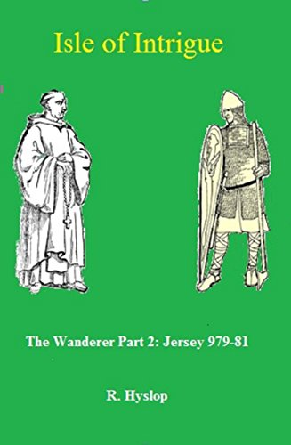 Isle of Intrigues: The Wanderer' Part 2: Jersey 979-81 (English Edition)