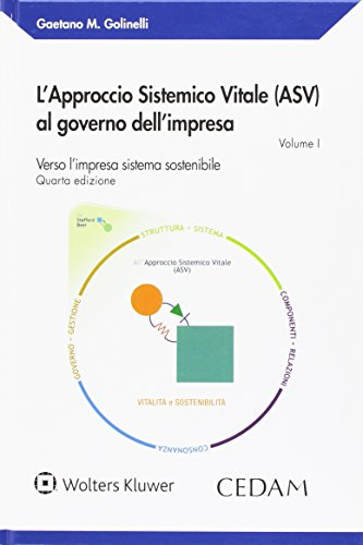 Approccio sistemico vitale (asv) al governo dell'impresa vol. i: Vol. 1
