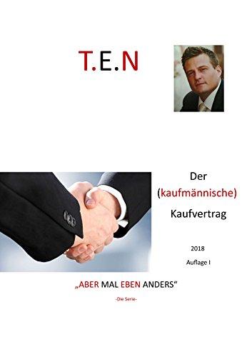 Der (kaufmännische ) Kaufvertrag: Aber mal eben anders (TEN-Der Kaufvertrag 2) (German Edition)