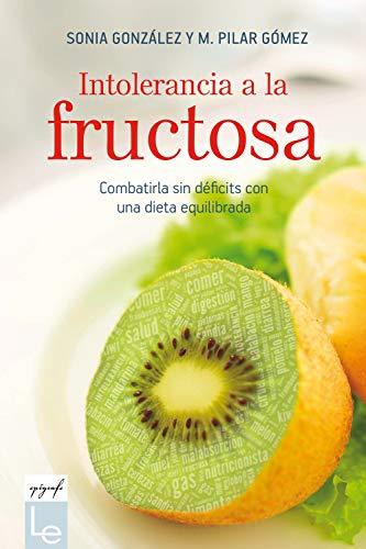 Intolerancia a la fructosa: Combatirla sin déficits con una dieta equilibrada (Epígrafe nº 8)