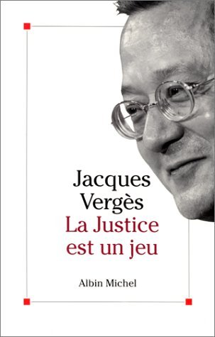 La justice est un jeu by Jacques Verg?s (March 24,1992)