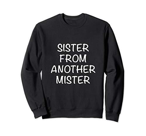 freundinnen shirt sister from another mister Sweatshirt