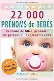 Guide de Prénoms: Plus de 22 000 Prénoms de Bébés (Prénoms de filles, prénoms de garçons et les prénoms 2020)
