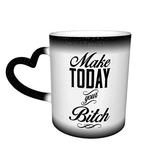 Make Today Your Bitch Taza que cambia de color Gran diseño de taza de café Taza de cerámica sensible al calor, 11oz-JFS