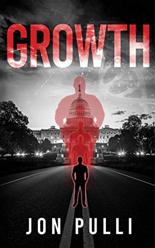 Growth : A Science Fiction Techno-Thriller by [Jon Pulli]