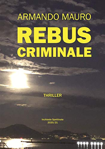 REBUS CRIMINALE (Inchieste Spettinate Vol. 1)