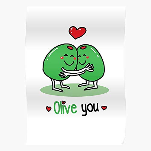 Tranglunar Day Valentine Valentines Joke Fun Pun Olive Cute Impressive Posters for Room Decoration Printed with The Latest Modern Technology on semi-Glossy Paper Background